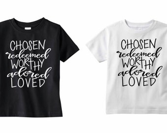 Chosen redeemed worth adored loved shirt - adoption shirt - scripture shirt - faith based clothing - religious - Christian - toddler - kids
