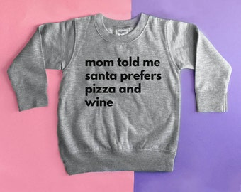 Wine And Pizza Christmas Kids Crewneck Sweater, Santa Clause Kids, Funny Christmas Sweater, Toddler Christmas, Mom Says Sweater, Toddler