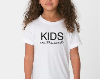 Kids are the Worst t-shirt