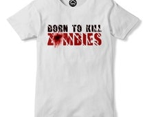 Born to Kill Zombies Funny Apocalypse Gaming Tshirt The Dead Walkers 221