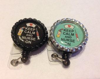 Keep Calm and Nurse On Badge Holder