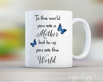 To The World You Are A Mother, Gift for Mom, Mothers Day Gift, Quote Mug, Mom Mug, Gift from Kids, Gift Idea, Gift for Her, Valentines Day