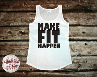 Make Fit Happen, Gym, Exercise, Active, Workout, Fitness, Women's Tank Top in 6 Colors in Sizes Small-4X, Plus Size