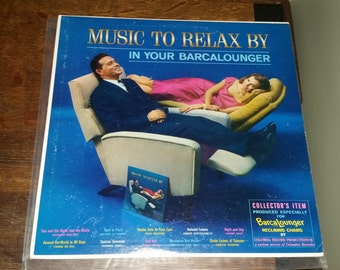 LP: Music to Relax By In Your BARCALOUNGER-Rare Easy Listening Exotica-VG+/Ex