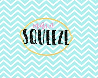 Main Squeeze - Lemon SVG - Lemonade - Mommies Main Squeeze - Mommy's Squeeze - Png - Dxf - Vector