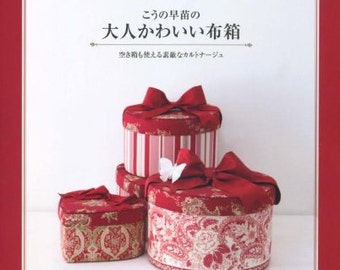 The Chic and Lovely Cloth Boxes by Sanae Kono Japanese Book Sewing patterns Cartonnage Cloth box Box Remake