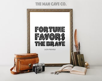 Fortune favors the brave printable art Man cave decor Manly wall art Black and white art print Home decor Latin proverb quote print decor
