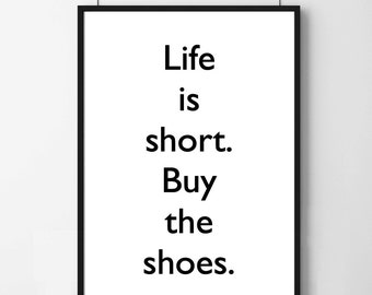 "Poster poster quote ""life is short buy the shoes"", female decorataion for home."
