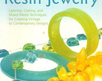The Art of Resin Jewelry : Layering, Casting, and Mixed Media Techniques Book. - Jewelry Making.