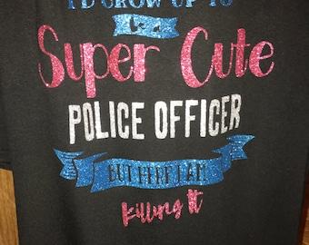 Women's Glitter Shirt, I Never Dreamed I'd Grow Up to be a Super Cute...