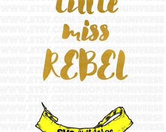 Little miss REBEL | SVG Cut files - Svg - Pdf - PNG - Jpg