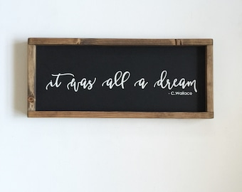 It was all a dream - Wood Sign - Wooden  - Christopher Wallace Quote, Juicy, Notorious, Biggie, Hip Hop Wall Art, Wall Decor, Christmas Gift