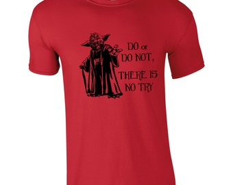 "Mens Star Wars T-Shirt Featuring Yoda ""Do or Do Not, There is no Try"" You Can Choose from 6 T-shirt Colours, GG1023"