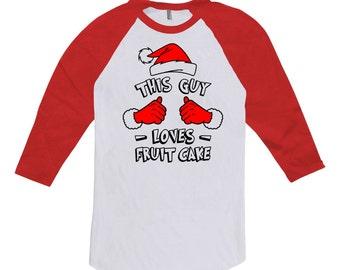Funny Holiday Raglan This Guy Loves Fruit Cake T Shirt 3/4 Sleeve Shirt Christmas Present Xmas Gifts For Him X-Mas Raglan Tee TGW-600