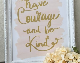 Have Courage And Be Kind Nursery Wall Art, Nursery Decor, 16x20 digital download, princess nursery, pink nursery