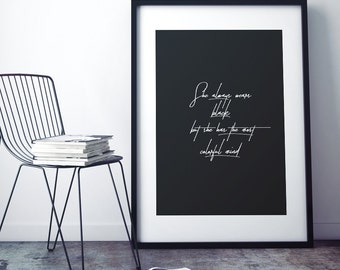 She Always Wears Black - Inspiring Quotes - Typography - Modern Minimal Wall Art - Atticus - Black and White - Printable Instant Download