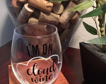 """Custom Wine Glass - """"I'm On Cloud Wine"""""""
