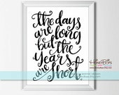 The Days are Long but the Years are Short - Digital PDF file Only