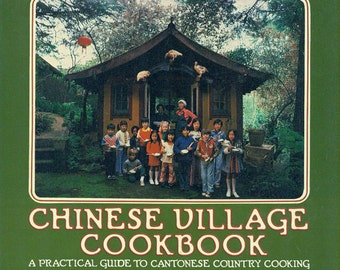 Chinese Village Cookbook - CANTONESE - TAYLOR & NG 1975