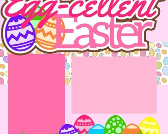 Egg-cellent Easter Girl 2-Page 12X12 Scrapbook Page Kit or Premade Layout