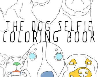 Dog Selfie Adult Coloring Book, Instant Download, Downloadable Dog Coloring Book, Printable Coloring Book for Adults
