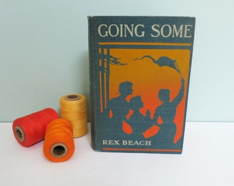 "1910 First Edition Book ""Going Some, A Romance of Strenuous Affection"" by Rex Beach, Lovely Cover with Girls in Silhouette"