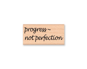 progress~not perfection~Rubber Stamp~Encouragement~well done~good try~keep it up~Wood Mounted Stamp~Mountainside Crafts (43-22)