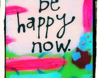 be happy now Original Abstract Painting