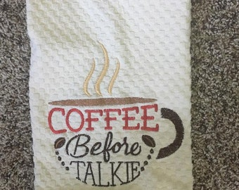 """Embroidered Towel """"Coffee Before Talkie"""""""