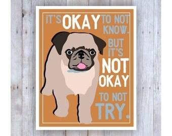 Classroom Art, Childrens Wall Art, Pug Art, Puppy Dog, Classroom Decor, Inspirational Art, Motivational, Print for Kid, Pug Lover Gift