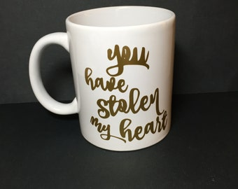 You Have Stolen My Heart Mug | Wedding | Engagement | Coffee | valentines | Gift | Love | Funny | Dashboard Confessional | valentine