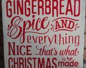 """Christmas Decor/Gingerbread Spice and Everything Nice/Christmas Sign/Wood Sign/Rustic Sign/Country Decor/Primitive/DAWNSPAINTING/12"""" x 12"""""""