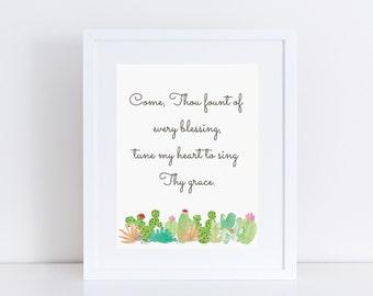 Come thou fount decor printable, Christian gift ideas, inspirational gift for her, Christian wall art, succulent print, printable cactus art