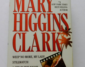 Mary Higgins Clark Weep No More My Lady, Stillwatch, A Cry in the Night 3 in 1 1991