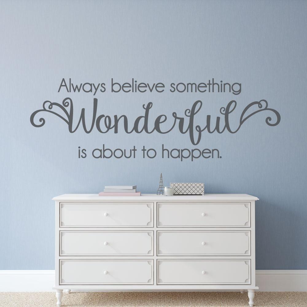 Always Believe Something Wonderful: Always Believe Something Wonderful Is About To Happen
