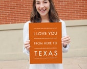 TX College Dorm Poster, Art Print, I Love You From Here To TEXAS, Shown in Burnt Orange - Graduation Gift Home Wall Hanging Decor