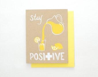 Stay Positive (lemonade) - inspirational screen print card