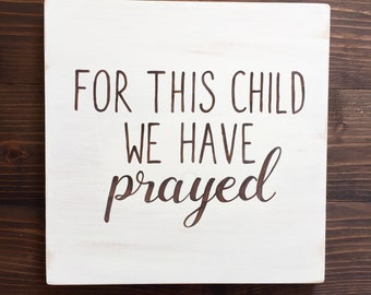 For this child we have prayed // Hand painted sign for Children's Room // Customize the Colors!