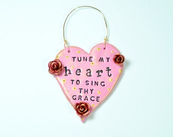 Ornament - Tune my Heart to Sing Thy Grace - One of a Kind Sculpted Ornament