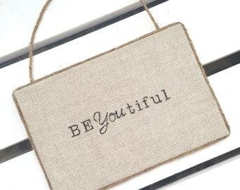 BeYOUtiful teken - Beyoutiful linnendoek Sign - Beyoutiful jute muur kunst - linnen doek teken - inspirerende teken - mooie wand decor