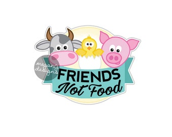NEW Friends Not Food Sticker Vegan Vegetarian Car Decal Laptop Decal Animals Rights Chick Farm Cow Pig Cruelty Free Meat Free Bumper Sticker