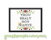 PDF Counted Cross Stitch Pattern - Thou Shalt Not Kanye 5in x 7in - Sampler Handmade Supply Crafty Decor Snarky Maker Gift Handcrafted Artsy