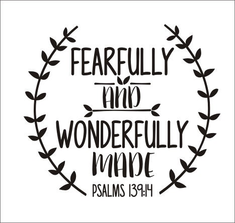 Fearfully And Wonderfully Made Decal Wall Decal Religious