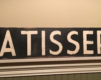 Large PATISSERIE sign/French  sign/vintage style sign/hand painted sign/black and white sign/kitchen art/wooden sign/farmhouse style