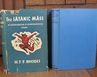 The Satanic Mass - A Sociological & Criminological Study - 1st Am Ed 1955 HC H.T.F Rhodes
