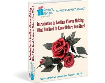 Introductory ebook to LEATHER flower making, flower tutorial, flower making ebook, flower iron, millinery leather flowers, leather craft