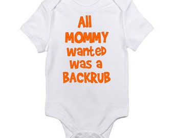 All Mommy wanted was a Backrub Bodysuit / Funny Baby Onesie / Baby Shower Gift / Baby Clothes / Boy Baby Shower Gift / Girl Baby Shower Gift