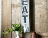 Eat Sign - Farmhouse Sign - Kitchen Sign - Rustic Wood Sign -