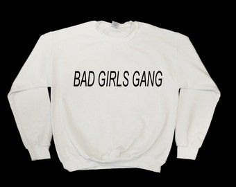 Bad Girls Graphic Print Unisex Sweatshirt