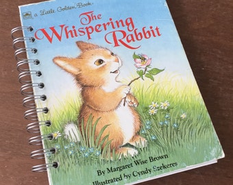 The Whispering Rabbit Little Golden Book Recycled Journal